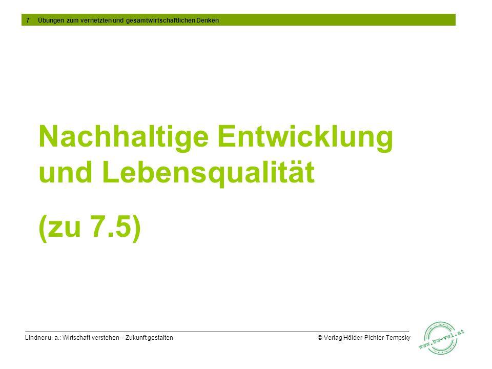 Nachhaltige Entwicklung und Lebensqualität (zu 7.5)