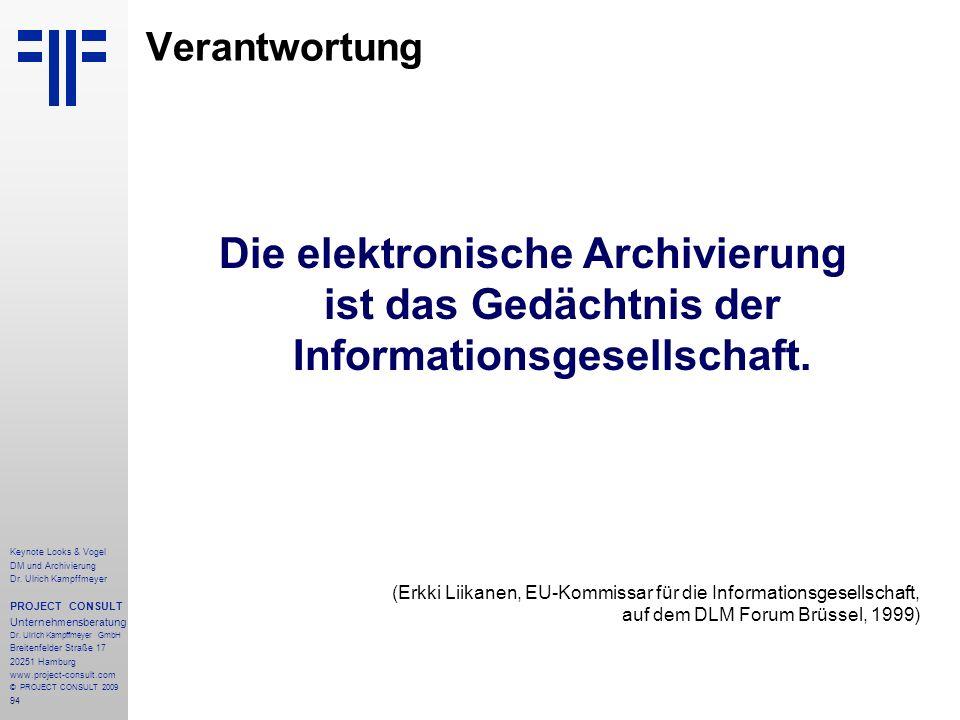 Verantwortung Die elektronische Archivierung ist das Gedächtnis der Informationsgesellschaft.