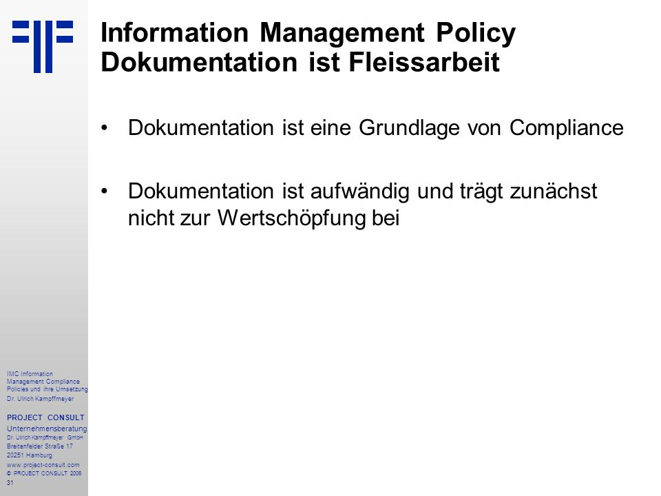 Information Management Policy Dokumentation ist Fleissarbeit