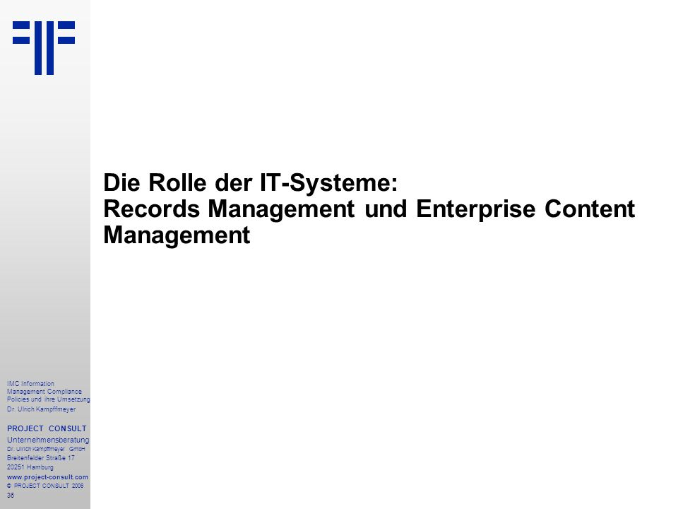 Die Rolle der IT-Systeme: Records Management und Enterprise Content Management
