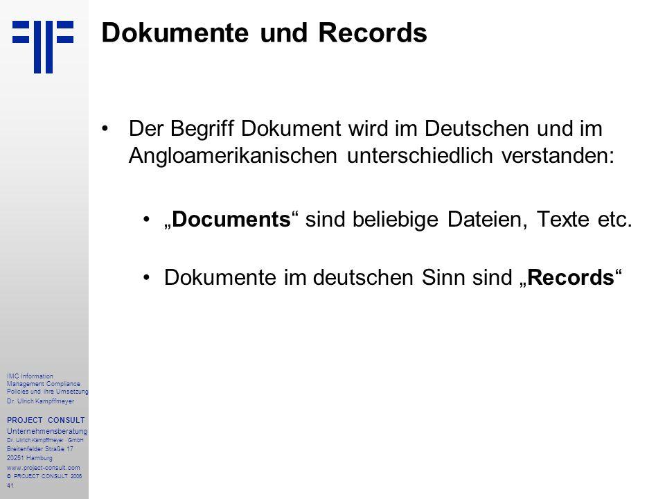 Dokumente und Records Der Begriff Dokument wird im Deutschen und im Angloamerikanischen unterschiedlich verstanden: