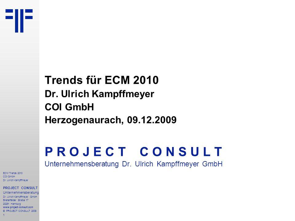 P R O J E C T C O N S U L T Trends für ECM 2010 Dr. Ulrich Kampffmeyer