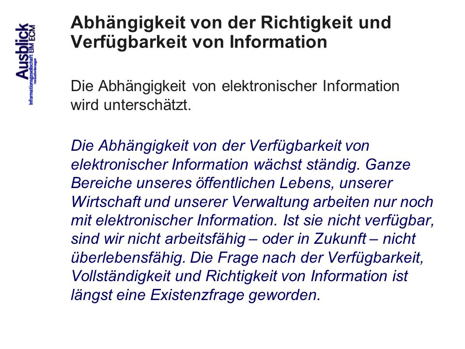 Abhängigkeit von der Richtigkeit und Verfügbarkeit von Information