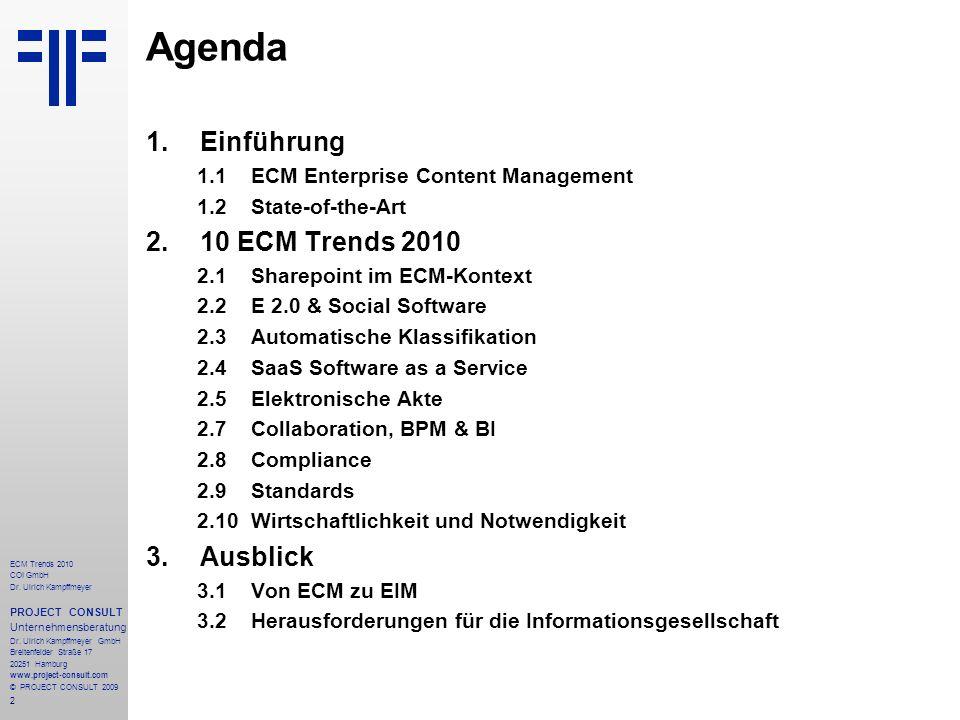 Agenda Einführung 10 ECM Trends 2010 Ausblick
