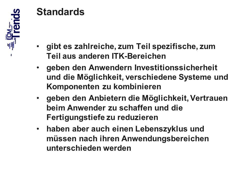 Standards gibt es zahlreiche, zum Teil spezifische, zum Teil aus anderen ITK-Bereichen.