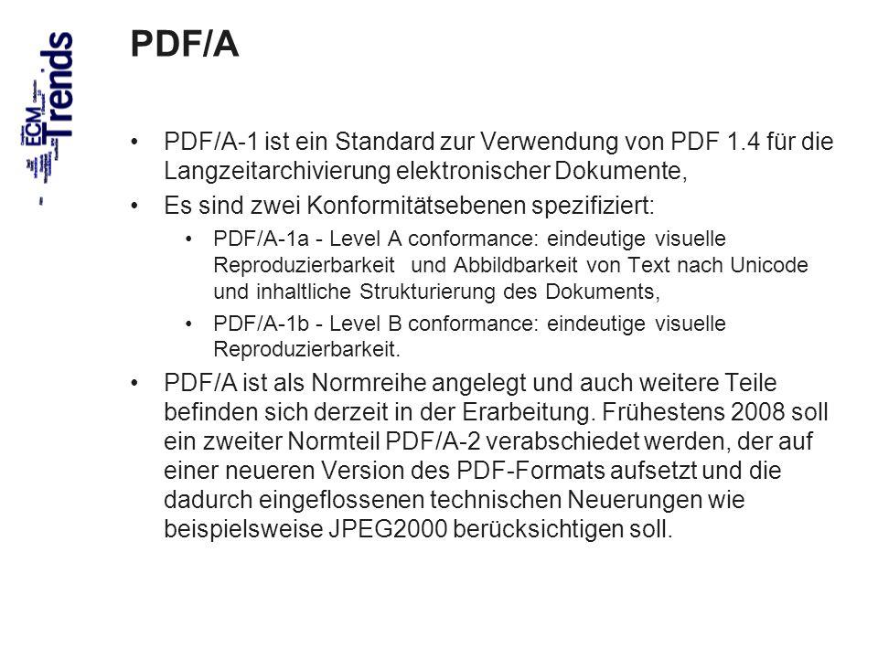 PDF/A PDF/A-1 ist ein Standard zur Verwendung von PDF 1.4 für die Langzeitarchivierung elektronischer Dokumente,