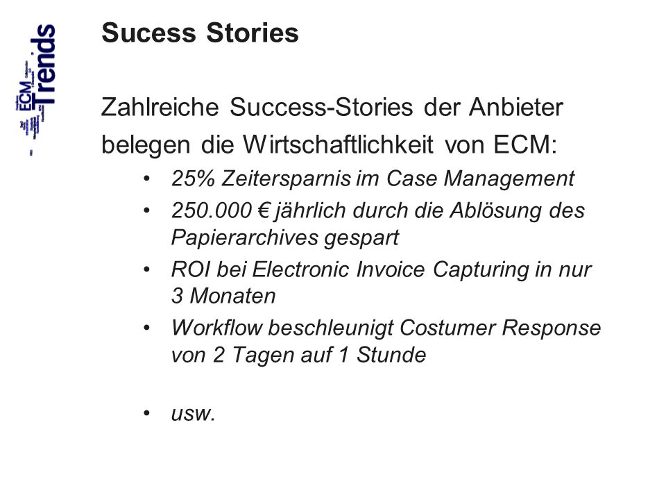 Sucess Stories Zahlreiche Success-Stories der Anbieter