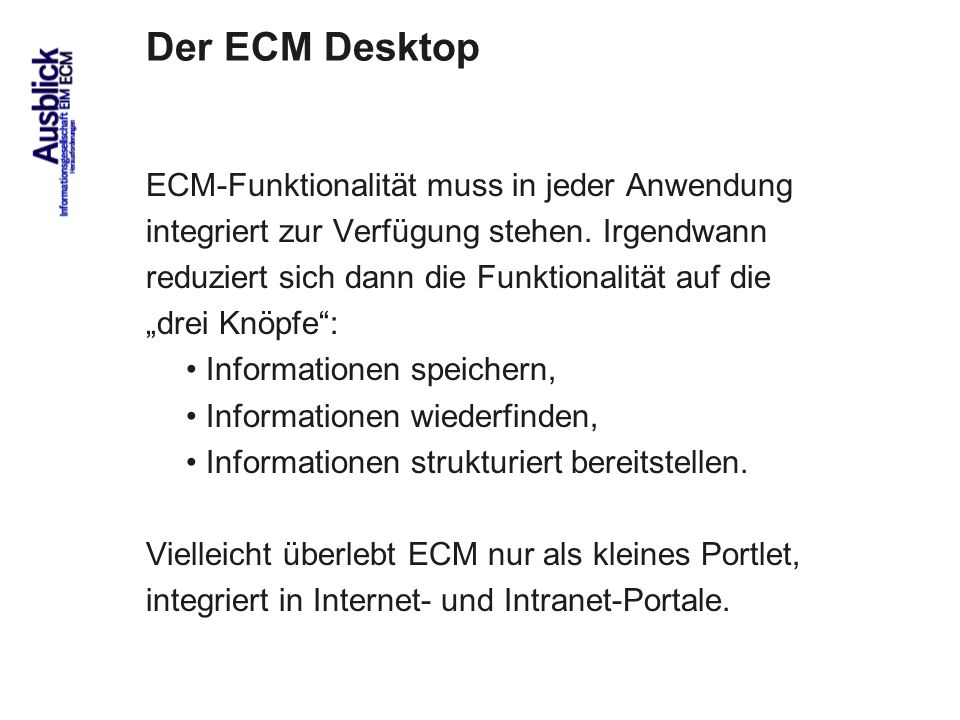 Der ECM Desktop ECM-Funktionalität muss in jeder Anwendung