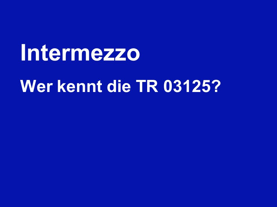 Intermezzo Wer kennt die TR 03125