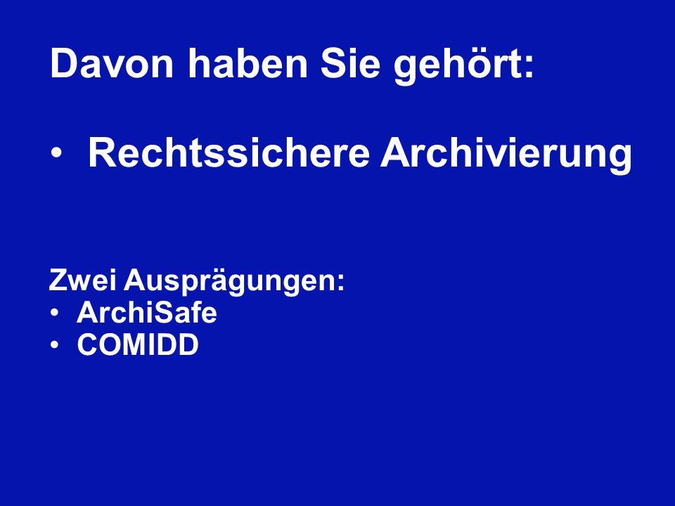 Davon haben Sie gehört: Rechtssichere Archivierung