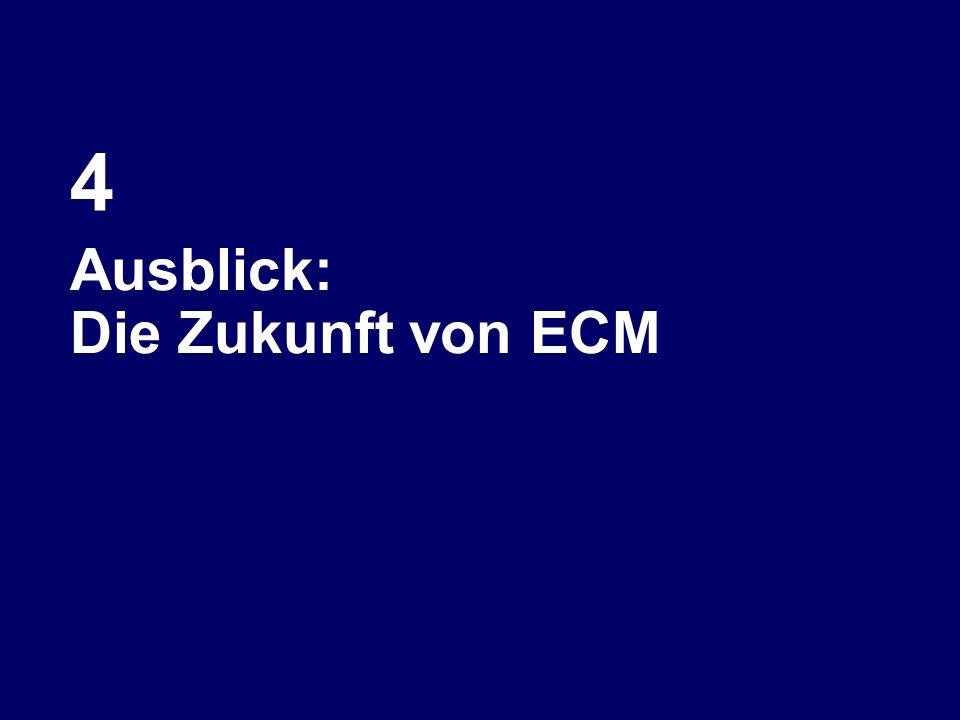 4 Ausblick: Die Zukunft von ECM