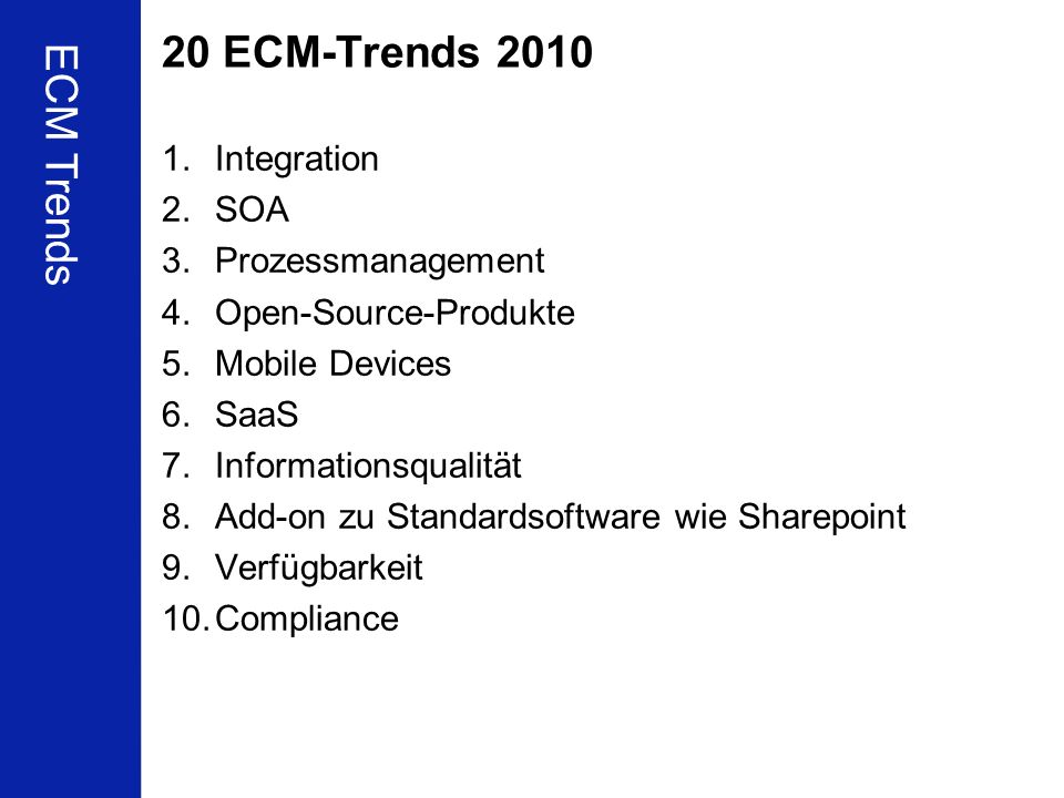 20 ECM-Trends 2010 ECM Trends Integration SOA Prozessmanagement