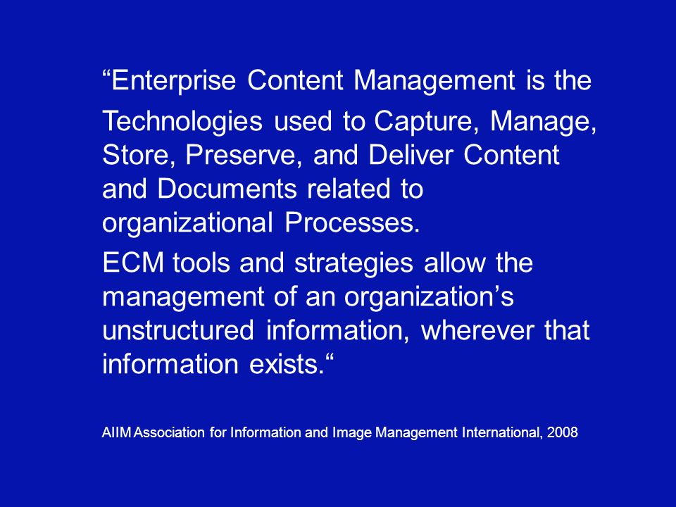 Enterprise Content Management is the