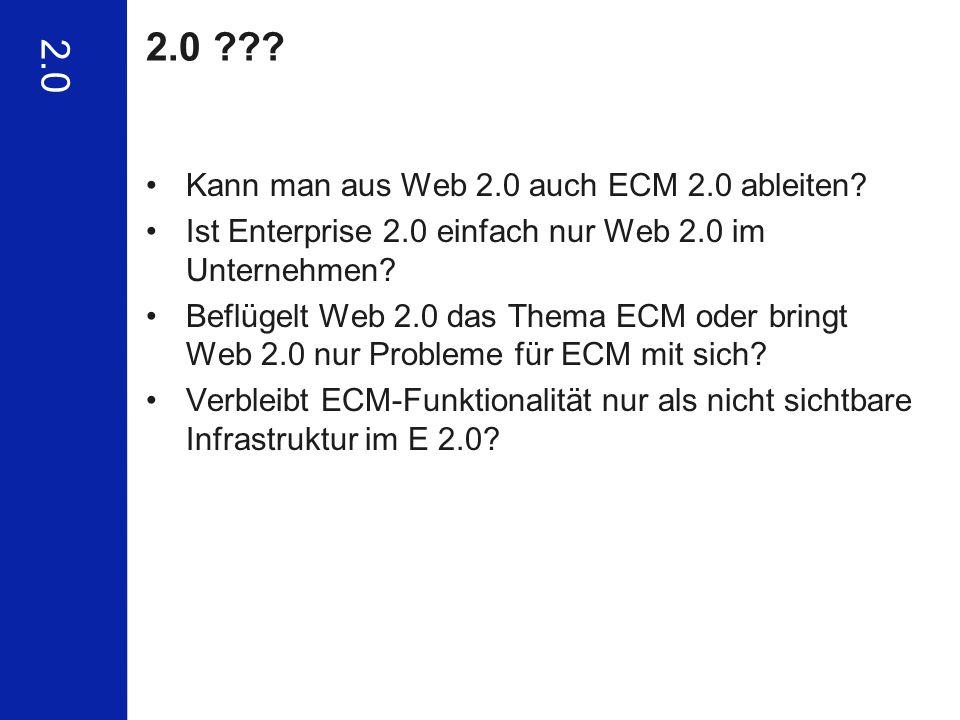 2.0 2.0 Kann man aus Web 2.0 auch ECM 2.0 ableiten