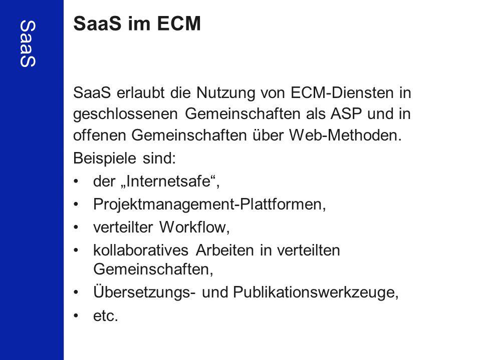 SaaS im ECM SaaS SaaS erlaubt die Nutzung von ECM-Diensten in