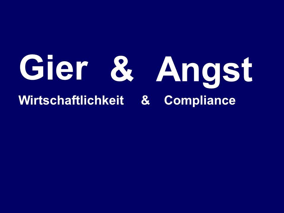 Gier & Angst Wirtschaftlichkeit & Compliance
