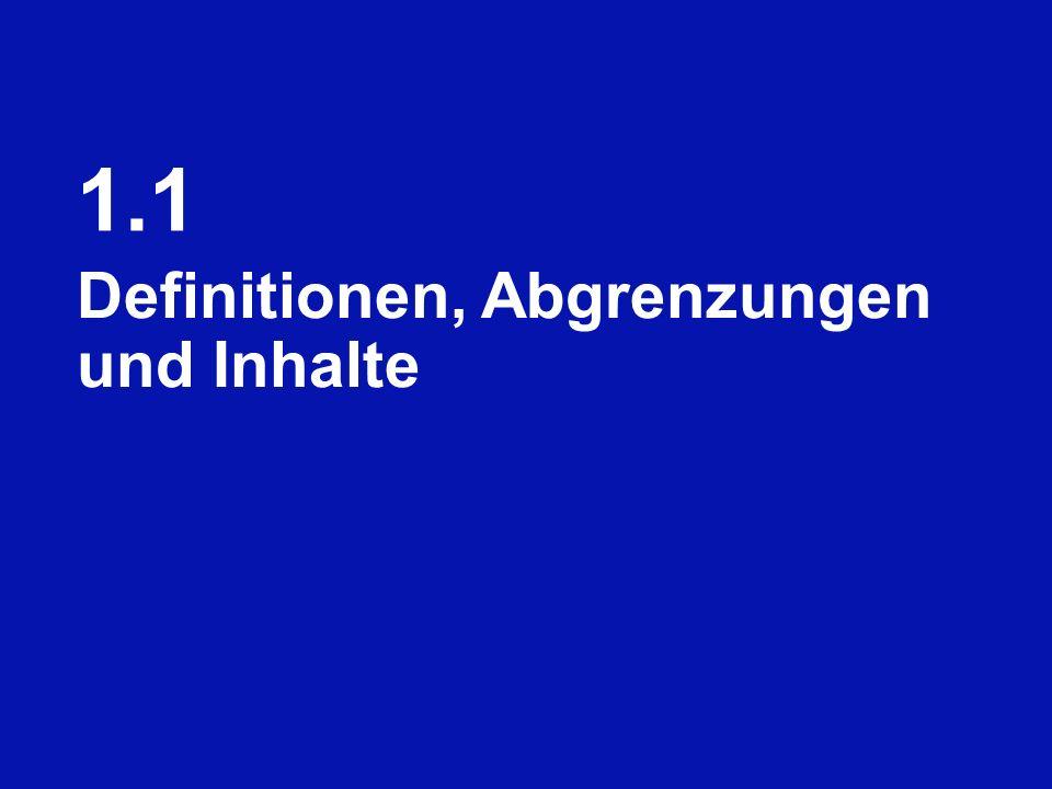 1.1 Definitionen, Abgrenzungen und Inhalte