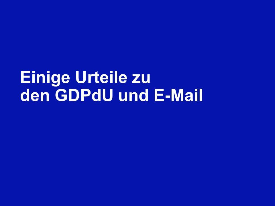 Einige Urteile zu den GDPdU und E-Mail