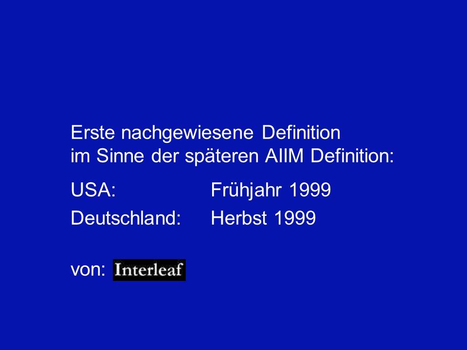 Erste nachgewiesene Definition im Sinne der späteren AIIM Definition: