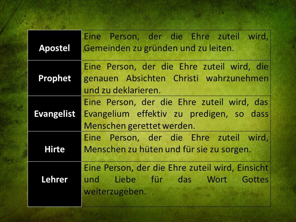 ApostelEine Person, der die Ehre zuteil wird, Gemeinden zu gründen und zu leiten. Prophet.