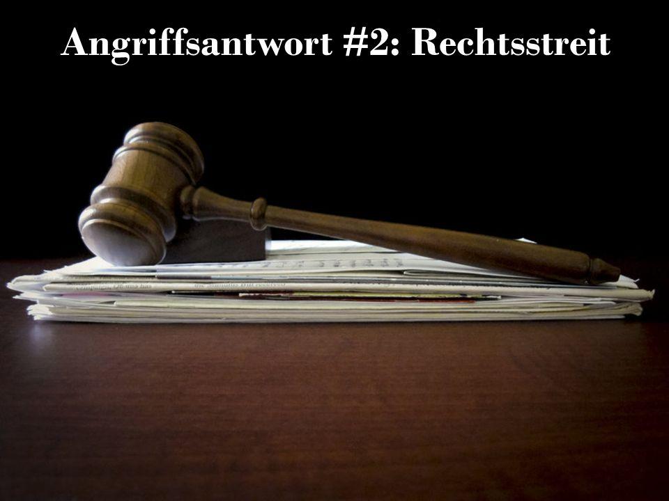 Angriffsantwort #2: Rechtsstreit
