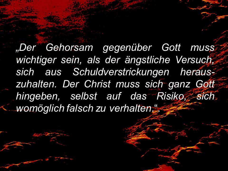 """""""Der Gehorsam gegenüber Gott muss wichtiger sein, als der ängstliche Versuch, sich aus Schuldverstrickungen heraus-zuhalten."""