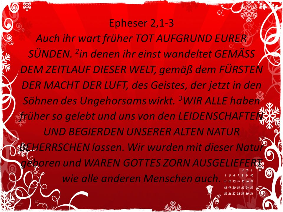 Epheser 2,1-3 Auch ihr wart früher TOT AUFGRUND EURER SÜNDEN
