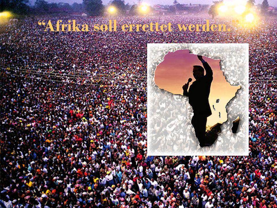 Afrika soll errettet werden.