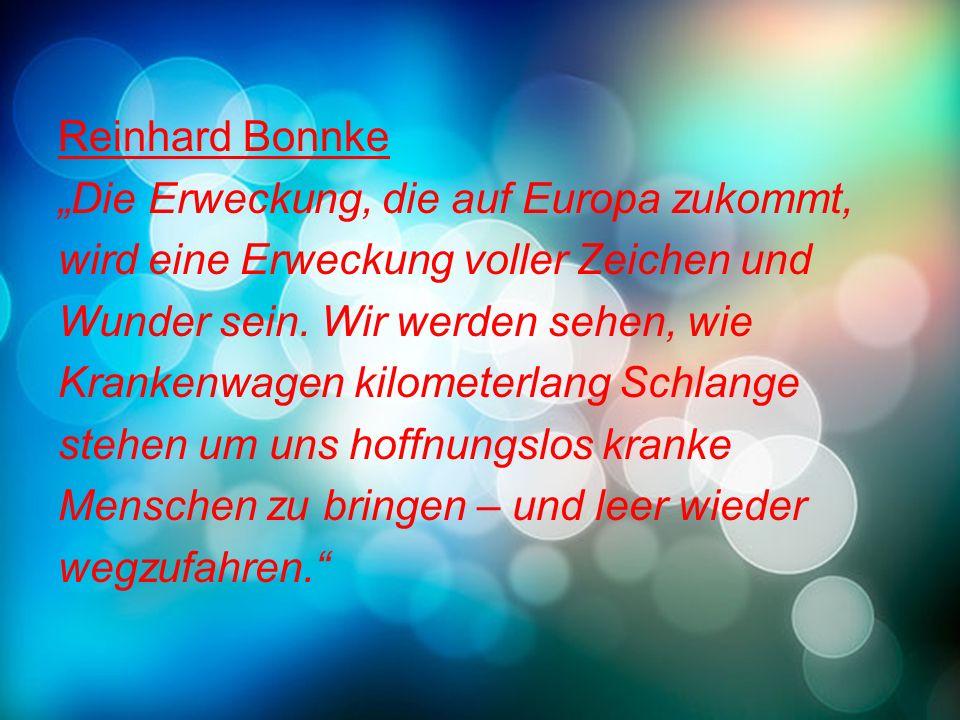"""Reinhard Bonnke """"Die Erweckung, die auf Europa zukommt, wird eine Erweckung voller Zeichen und Wunder sein."""