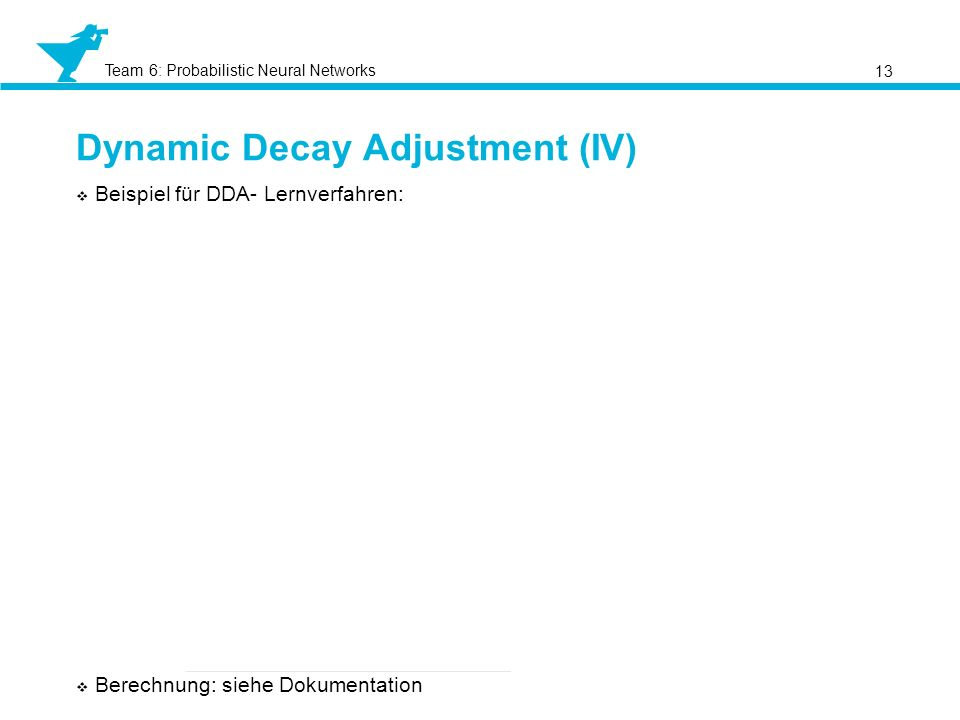 Dynamic Decay Adjustment (IV)