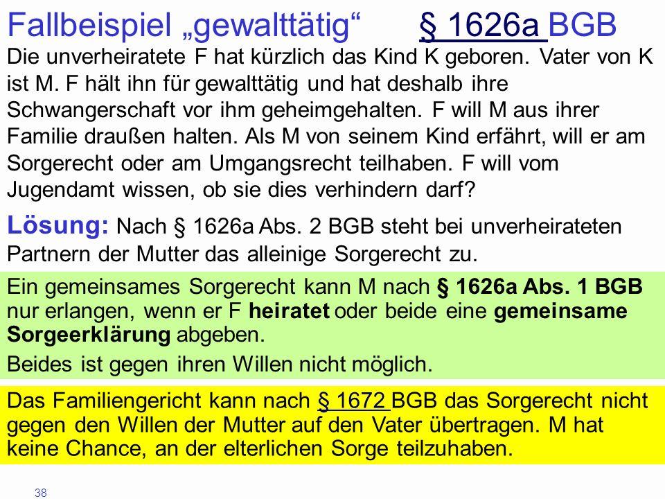 """Fallbeispiel """"gewalttätig § 1626a BGB"""
