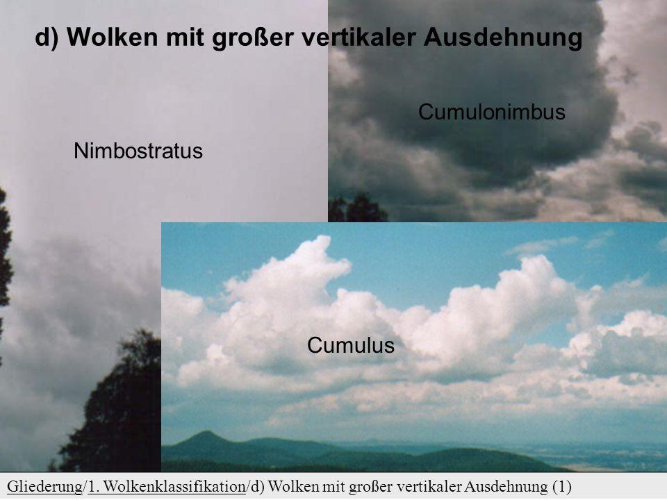 d) Wolken mit großer vertikaler Ausdehnung