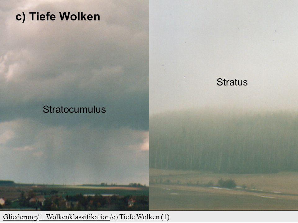 c) Tiefe Wolken Stratus Stratocumulus