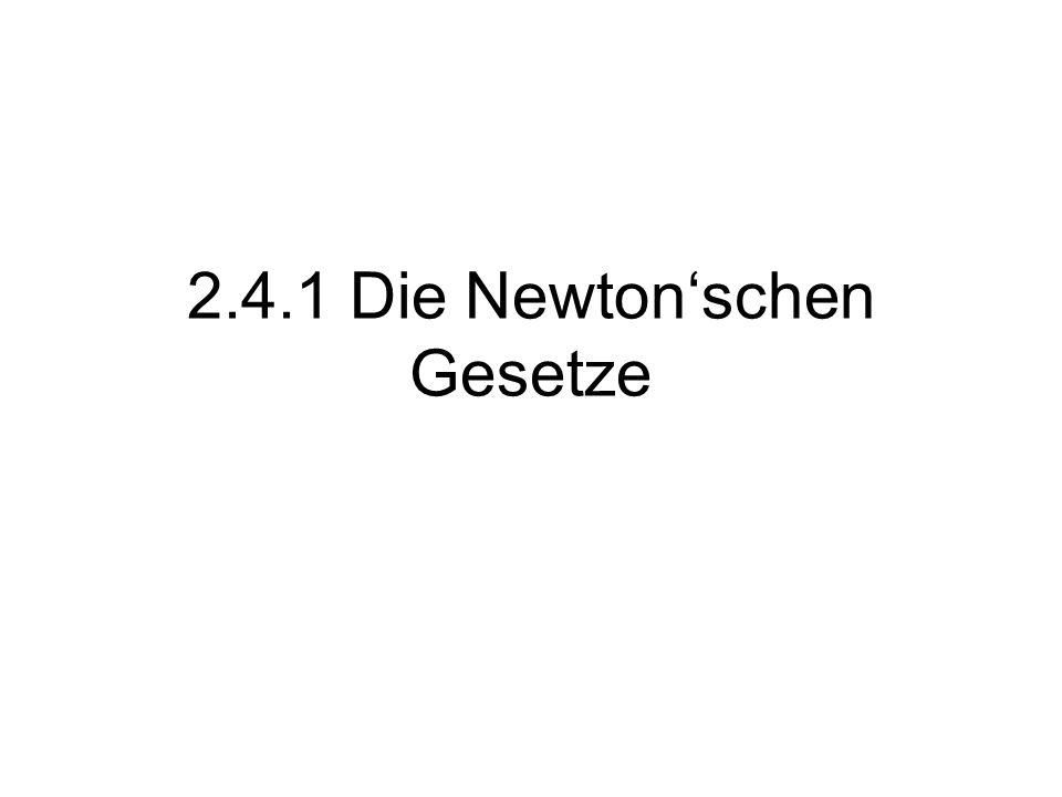 2.4.1 Die Newton'schen Gesetze