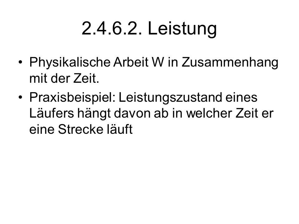 2.4.6.2. Leistung Physikalische Arbeit W in Zusammenhang mit der Zeit.