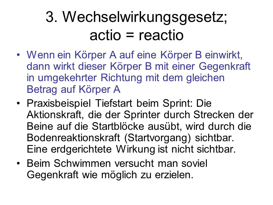 3. Wechselwirkungsgesetz; actio = reactio