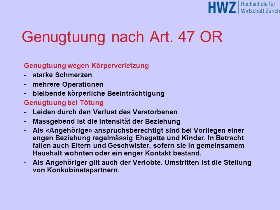 Genugtuung nach Art. 47 OR Genugtuung wegen Körperverletzung