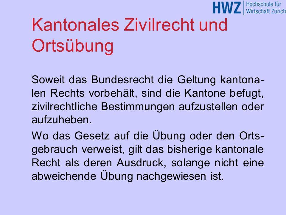 Kantonales Zivilrecht und Ortsübung