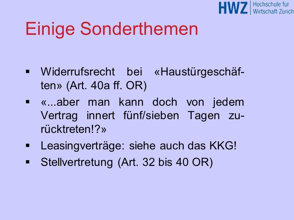 Einige Sonderthemen Widerrufsrecht bei «Haustürgeschäf-ten» (Art. 40a ff. OR)