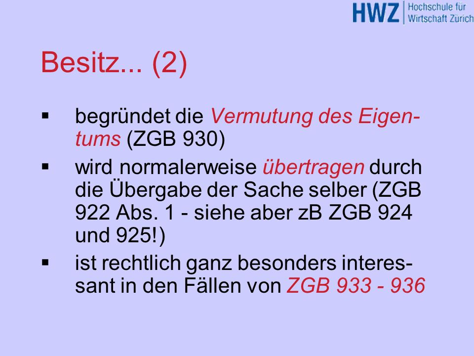 Besitz... (2) begründet die Vermutung des Eigen- tums (ZGB 930)