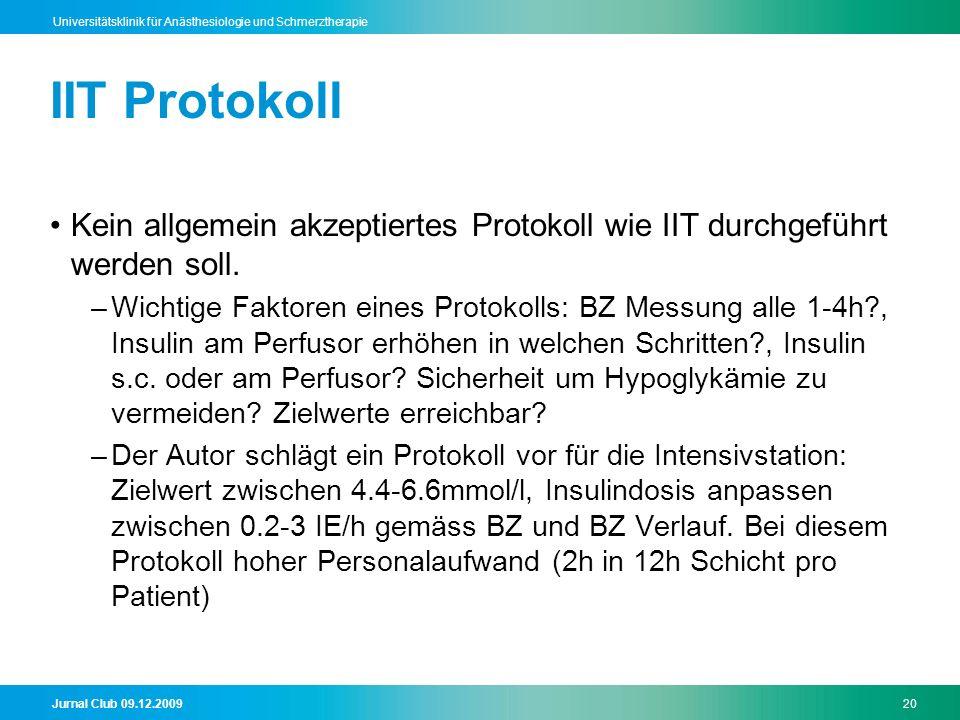 IIT Protokoll Kein allgemein akzeptiertes Protokoll wie IIT durchgeführt werden soll.