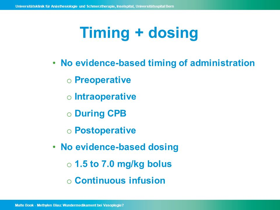 Timing + dosing No evidence-based timing of administration