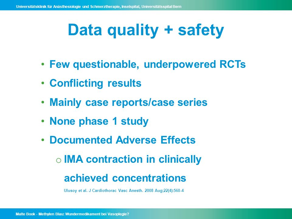 Data quality + safety Few questionable, underpowered RCTs
