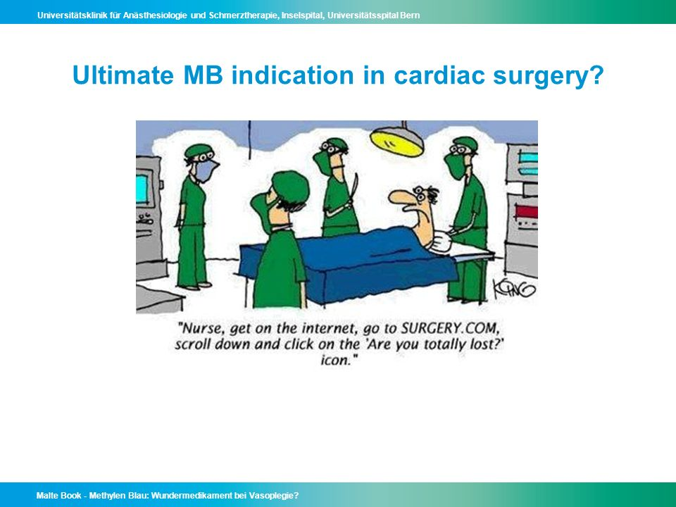 Ultimate MB indication in cardiac surgery