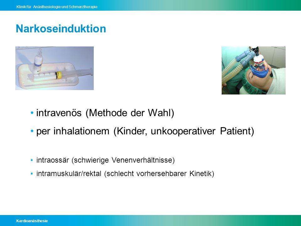 Narkoseinduktion intravenös (Methode der Wahl)