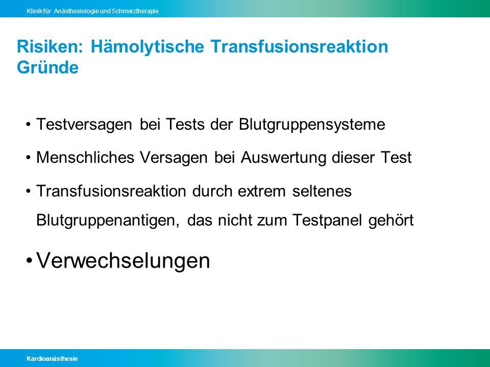 Risiken: Hämolytische Transfusionsreaktion Gründe