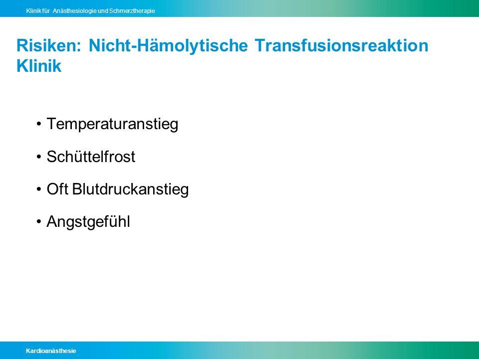 Risiken: Nicht-Hämolytische Transfusionsreaktion Klinik
