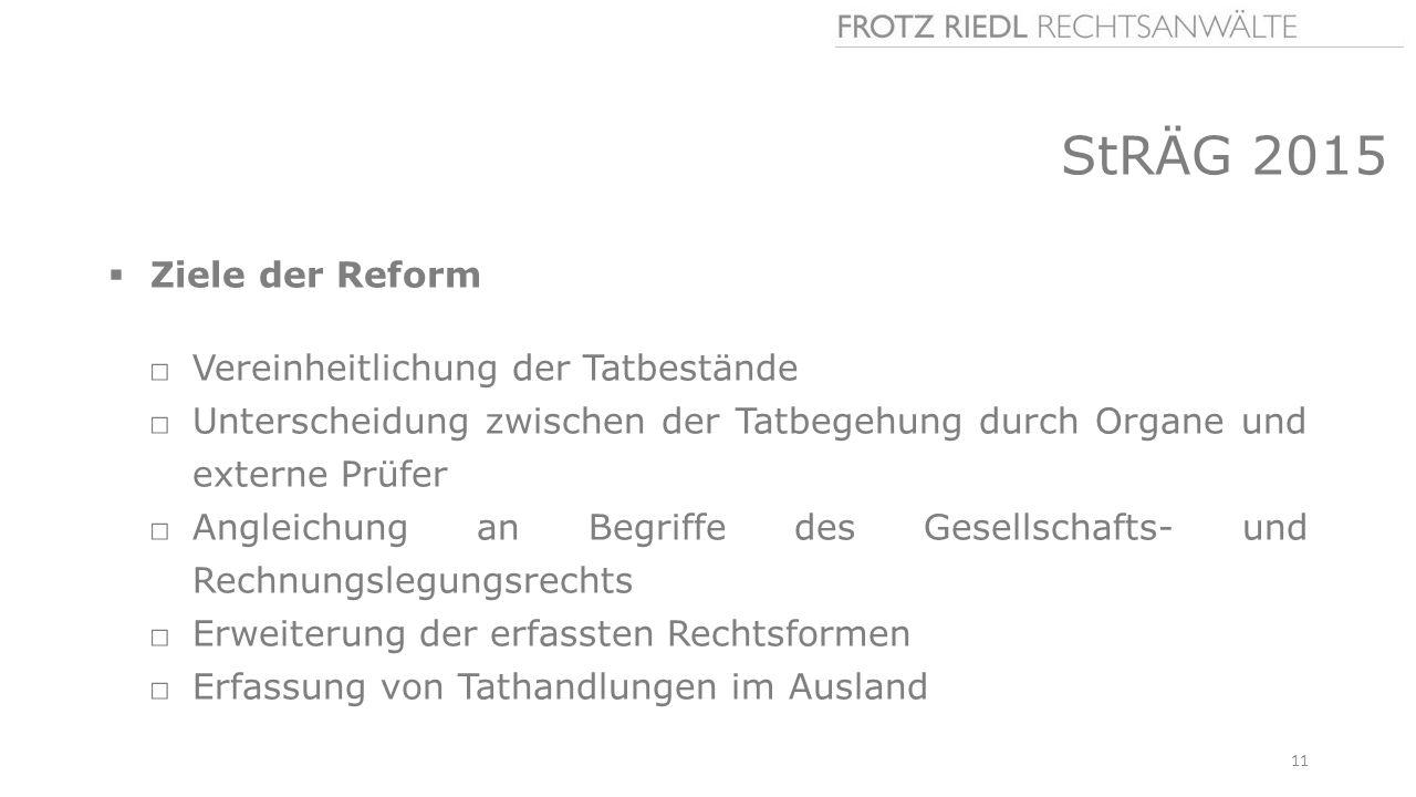 StRÄG 2015 Ziele der Reform Vereinheitlichung der Tatbestände