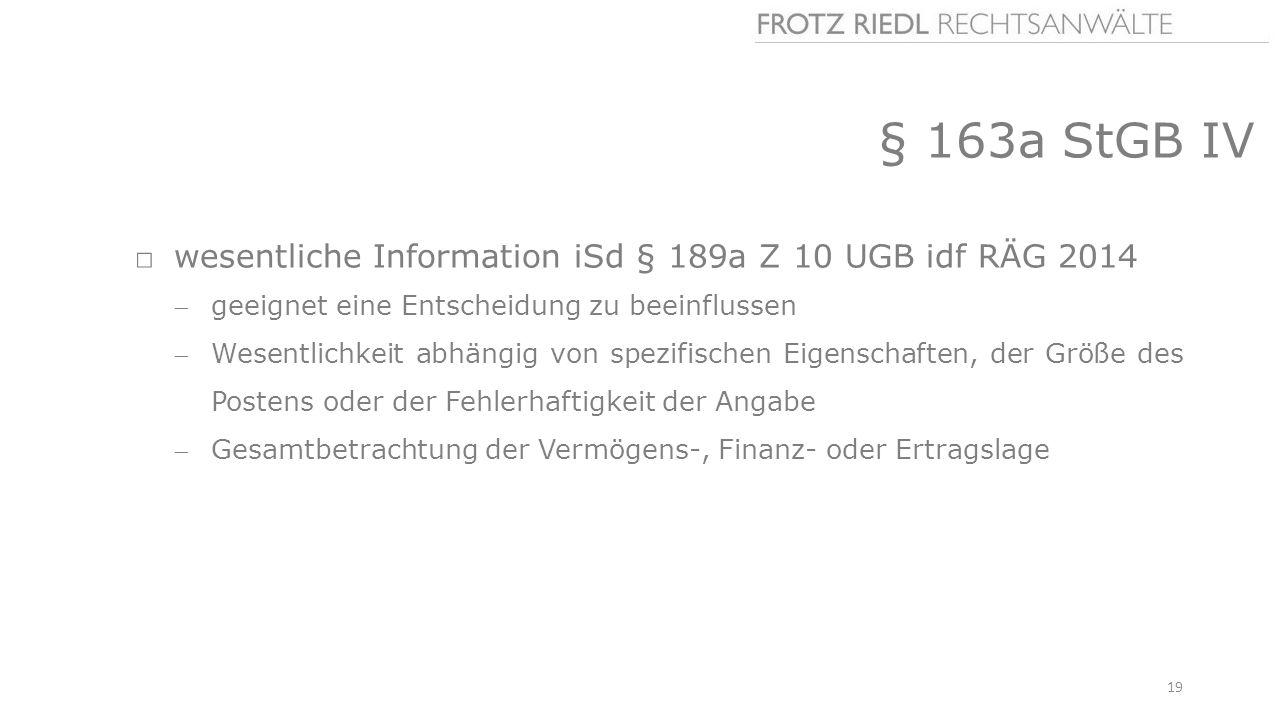 § 163a StGB IV wesentliche Information iSd § 189a Z 10 UGB idf RÄG 2014. geeignet eine Entscheidung zu beeinflussen.