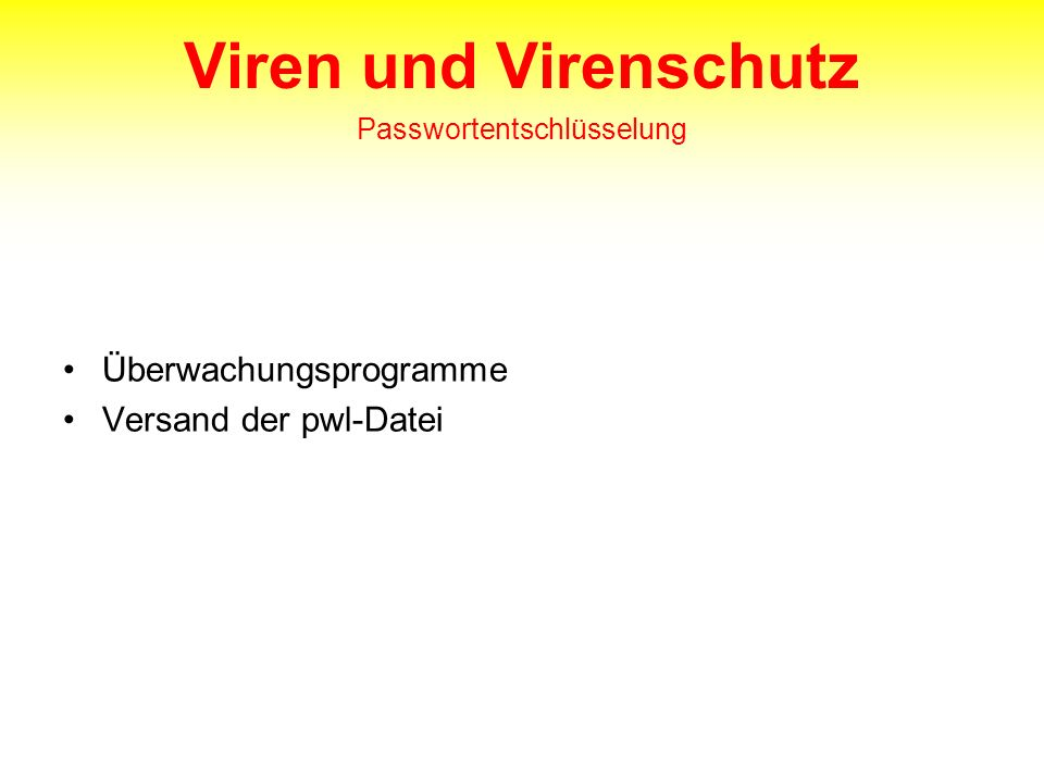 Viren und Virenschutz Passwortentschlüsselung